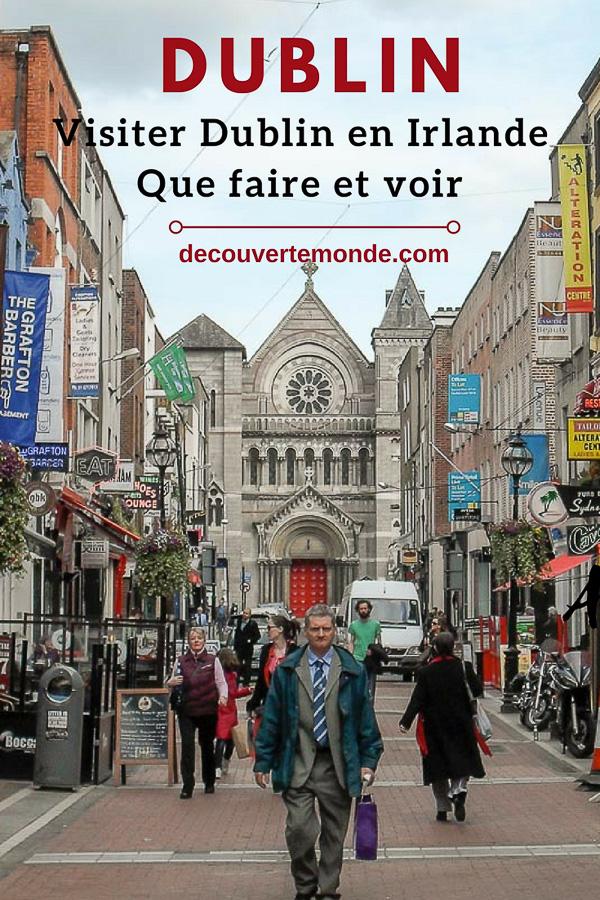 Visiter Dublin en Irlande : Que voir et faire le temps d'un weekend. #dublin #irlande #europe #voyage